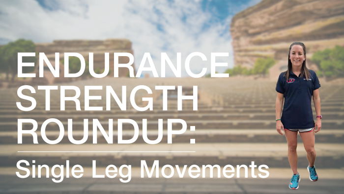 VIDEO: Endurance Roundup – Single Leg Movements