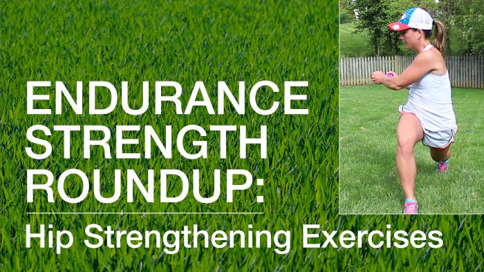 VIDEO: Endurance Strength Roundup- Hip Strengthening Exercises for Running