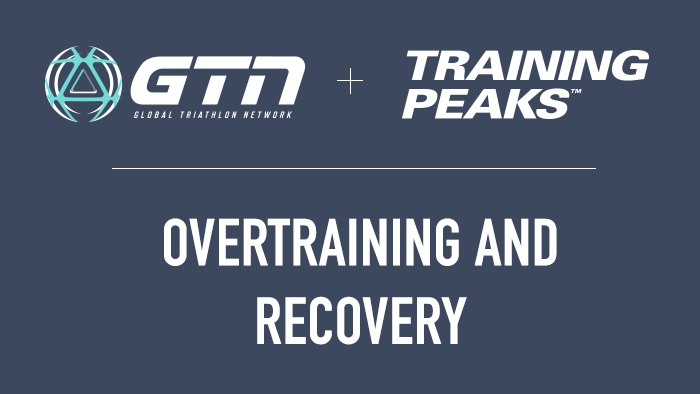 GTN Presents: Overtraining and Recovery
