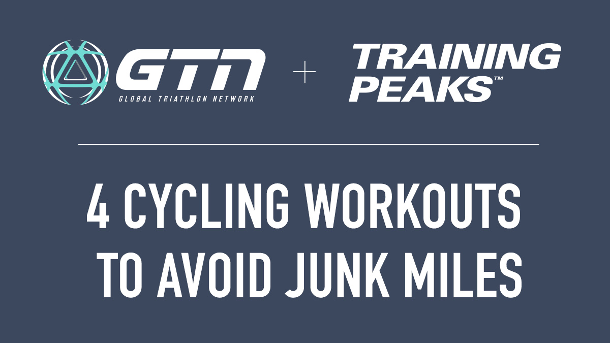 GTN Presents: 4 Cycling Workouts to Help You Avoid Junk Miles